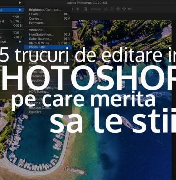 5 trucuri de editare in Photoshop pe care merita sa le stii