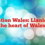 Destination Wales: Llanidloes in the heart of Wales