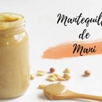 Mantequilla de Maní o Cacahuate Casera