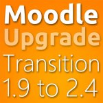 Moodle 1.9 to 2.4 Transition Tutorial