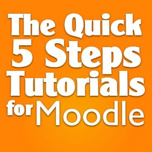 Quick 5 Steps Tutorials for Moodle