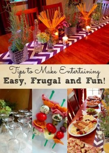 Tips to Make Entertaining Easy, Frugal and Fun!
