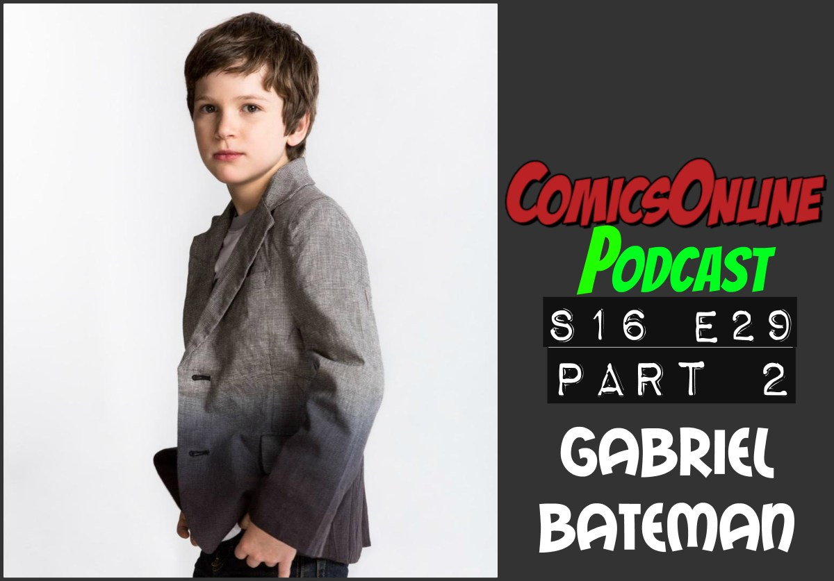 Podcast: ComicsOnline Podcast S16 E29 Part 2 Gabriel Bateman