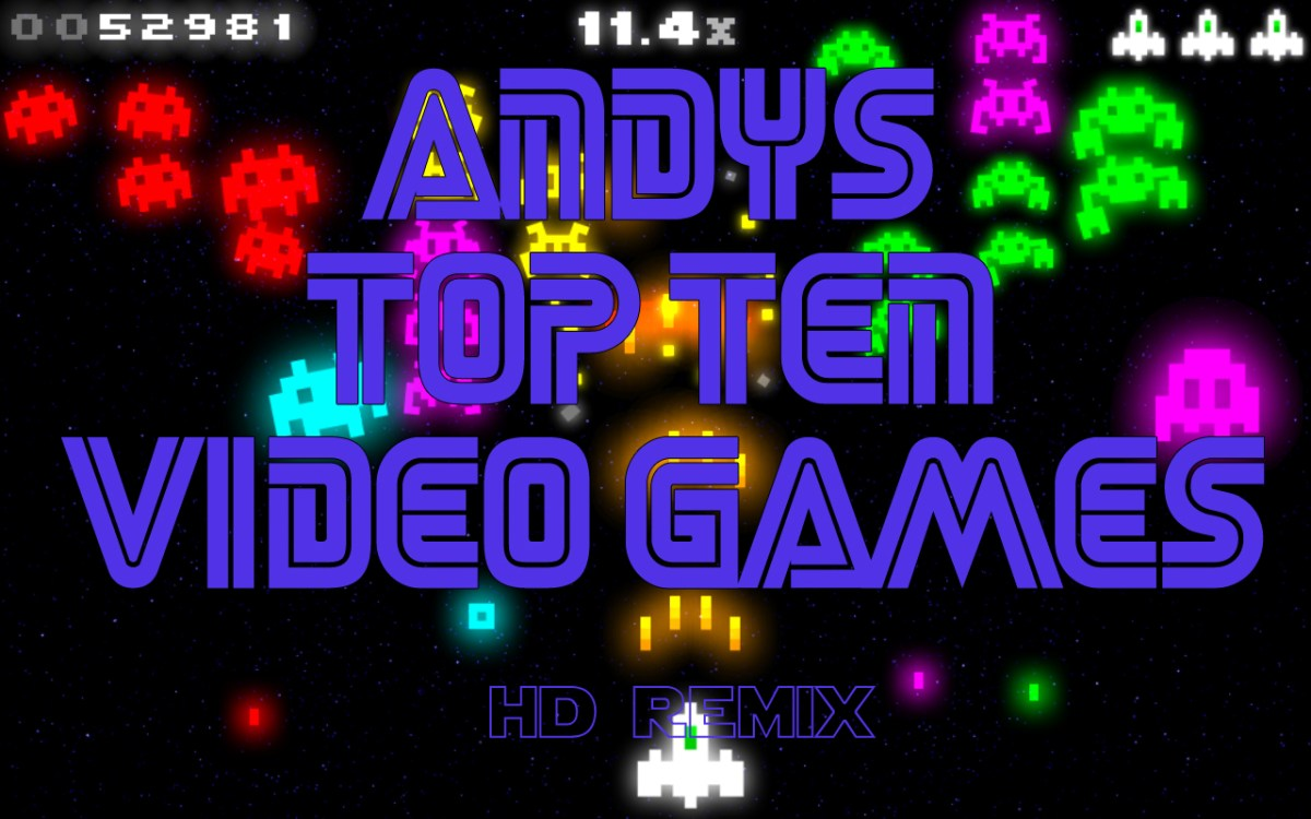 Andy's Top 10 Video Games