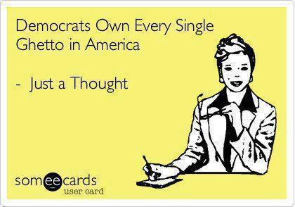 Democrats Own Every Single Ghetto In America