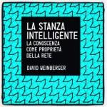 """CM Literacy Meeting 2014 – David Weinberger, """"La stanza intelligente"""""""