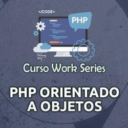 Curso Work Series - PHP Orientado a Objetos