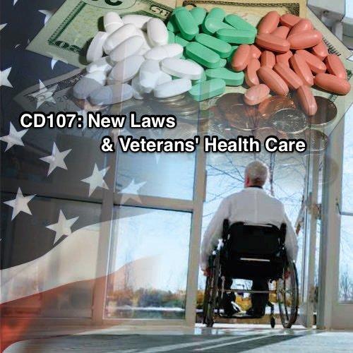 CD107 New Laws & Veterans Health Care