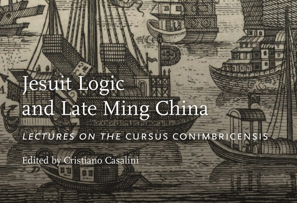 Jesuit Logic and Late Ming China - Conimbricenses Casalini