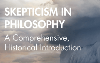Skepticism in Philosophy A Comprehensive, Historical Introduction
