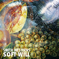 Smith Westerns - Soft Will
