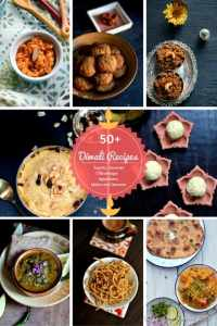 50+ Diwali Recipes–Sweets, Savories, Appetizers, Mains and Desserts