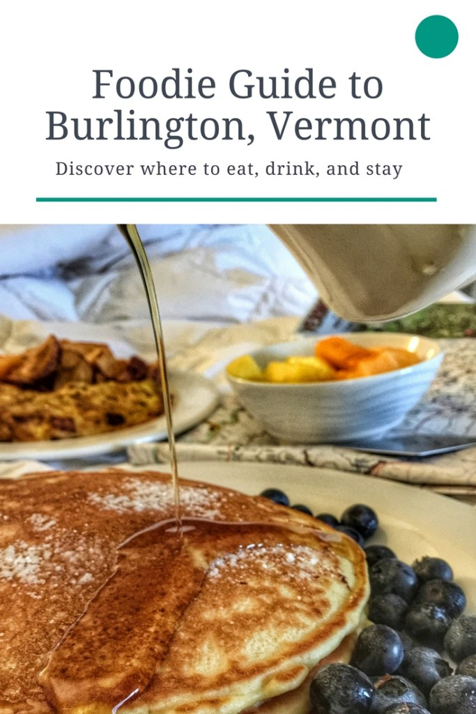 Foodie Guide to Burlington, Vermont