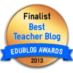 Finalist Best Teacher Blog 2013, started in 2005, this blog has been a finalist since 2006. Thank you for those who nominate and vote for this blog each year.