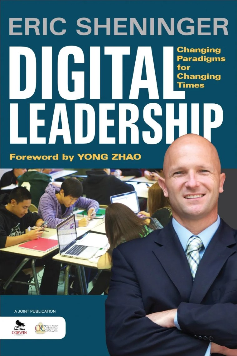 Eric Sheninger's new book Digital Leadership: Changing Paradigms for Changing Times