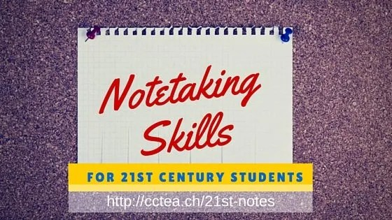notetaking skills for 21st century students