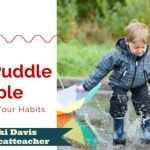 Productivity: How the Mud Puddle Principle Can Shape Your Habits