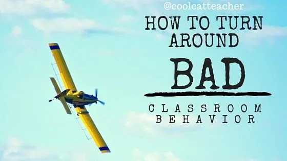 How to Turn Around Bad Classroom Behavior