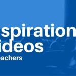 10 Inspirational Videos for Teachers