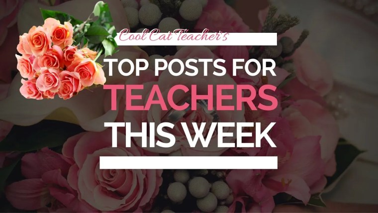 Top blog posts for teachers this week