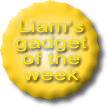Liam's Gadget of the Week