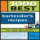 1000 Best Bartenders Recipes