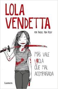 Lola-Vendetta-–-Más-vale-Lola-que-mal-acompañada