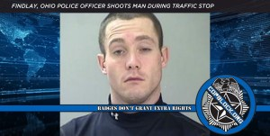 Findlay, Ohio Police Officer Shoots Man During Traffic Stop