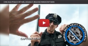 Chicago Police Detain, Assault, Release Innocent Man