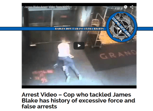 Arrest Video – Cop Who Tackled James Blake Has History of Excessive Force and False Arrests