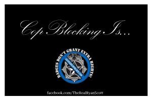 CopBlocking Is…