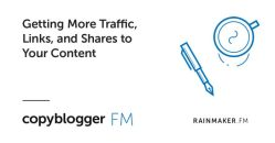 Getting More Traffic, Links, and Shares to Your Content