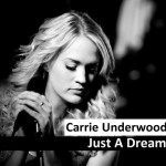 carrie-underwood-just-a-dream