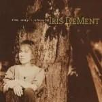 Iris Dement The Way I Should