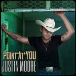 PointatYou_Justin_Moore