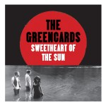 The Greencards Sweetheart of the Sun