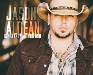 Jason Aldean Gonna Know We Were Here