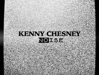 Kenny Chesney Noise