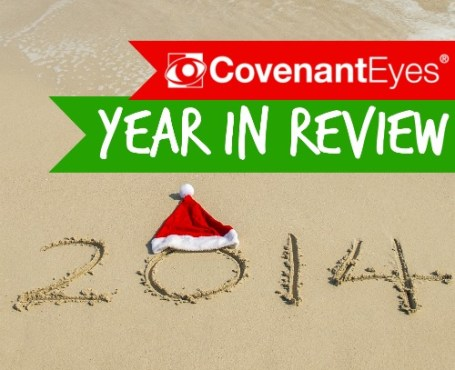 Covenant Eyes 2014 - Year in Review