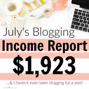 July Blogging Income Report: $1,923