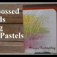 Embossed Autumn Cards using Pan Pastels