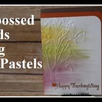 Embossed Autumn Cards using Pan Pastels