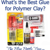 The Best Glue For Polymer Clay? Results From TheBlueBottleTree.com