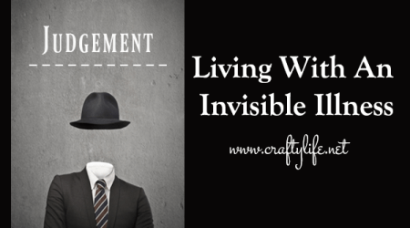 Living With An Invisible Illness: Judgement