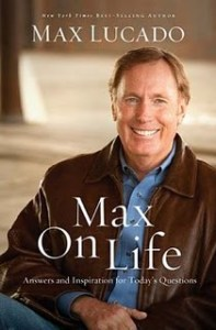 Max On Life by Max Lucado