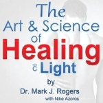 The Art And Science Of Healing With Light