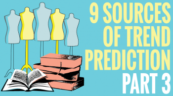 trend prediction places to find out proper information. part 1 of 4 posts into fashion shows, trade shows. For your clothing line or fashion brand