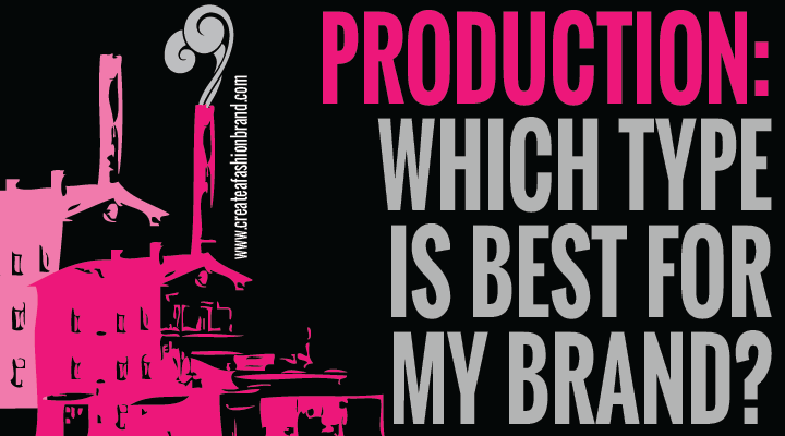 production. Which type of factory or MOQ is best for my fashion brand or clothing line