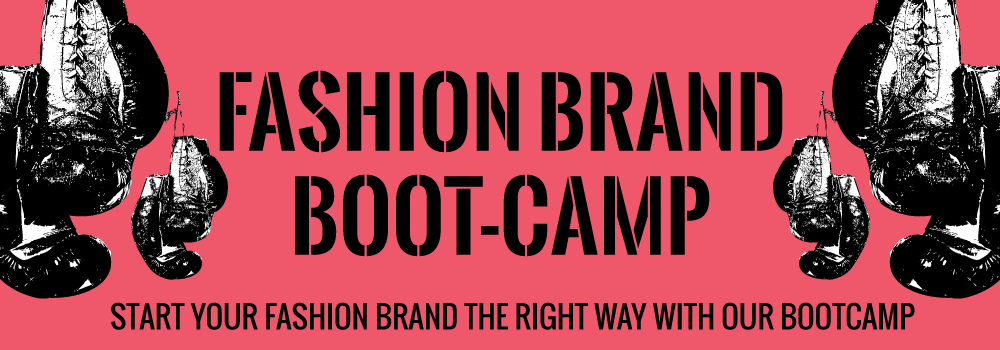 start your fashion brand or clothing line the right way by joining our boot camp course.