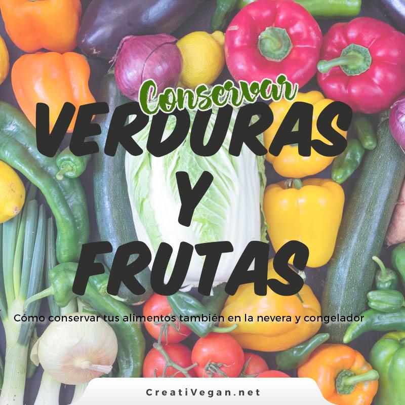 cmo conservar verduras y frutas